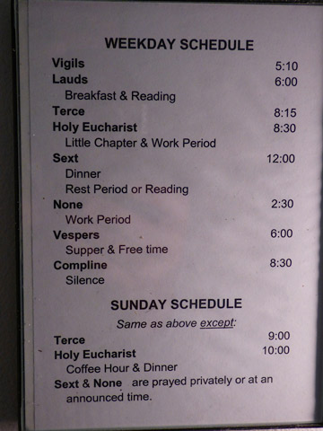 The daily schedule at St. Augustine's Monastery.  Eight worship services a day.  All meals are eaten in silence.